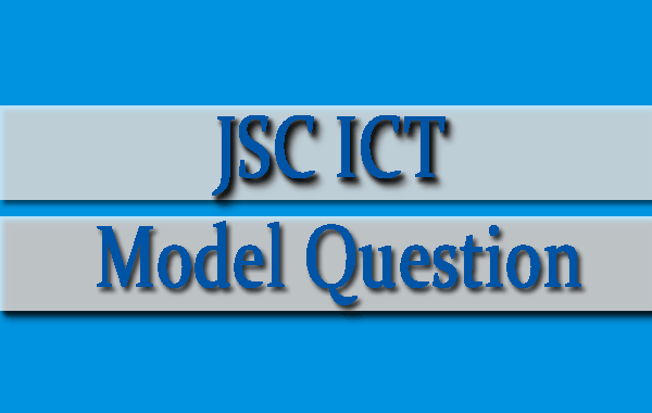 JSC ICT Model Question